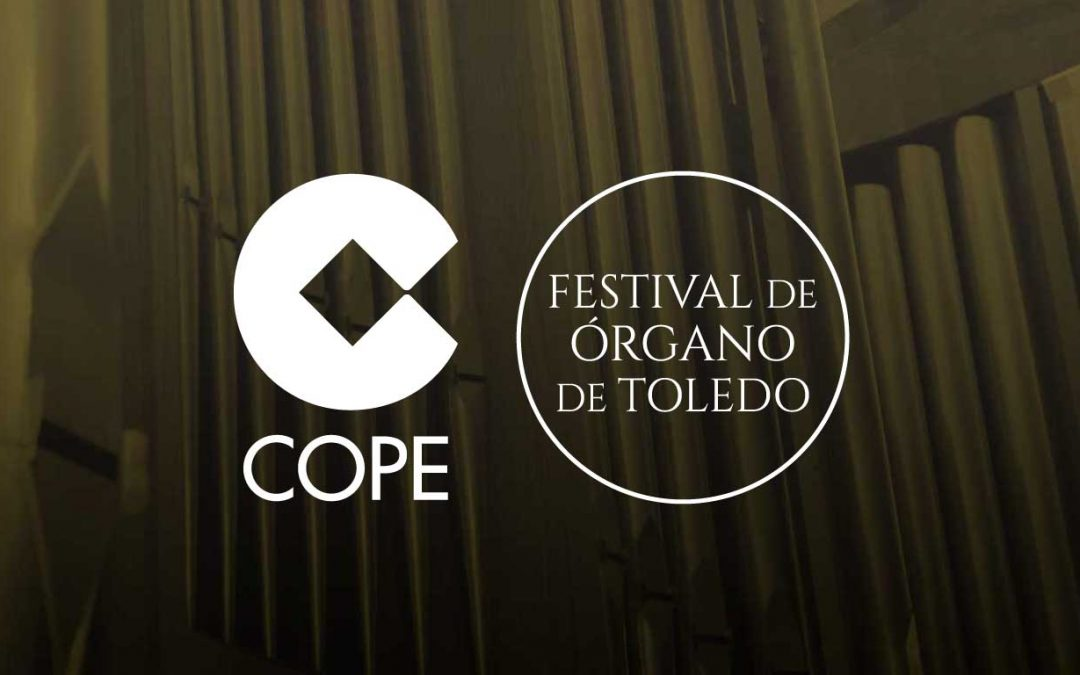 El Festival de Órgano de Toledo premiado por la Cadena Cope